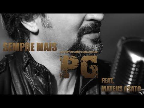 Clipe Sempre Mais -  PG -  Feat. Mateus Asato
