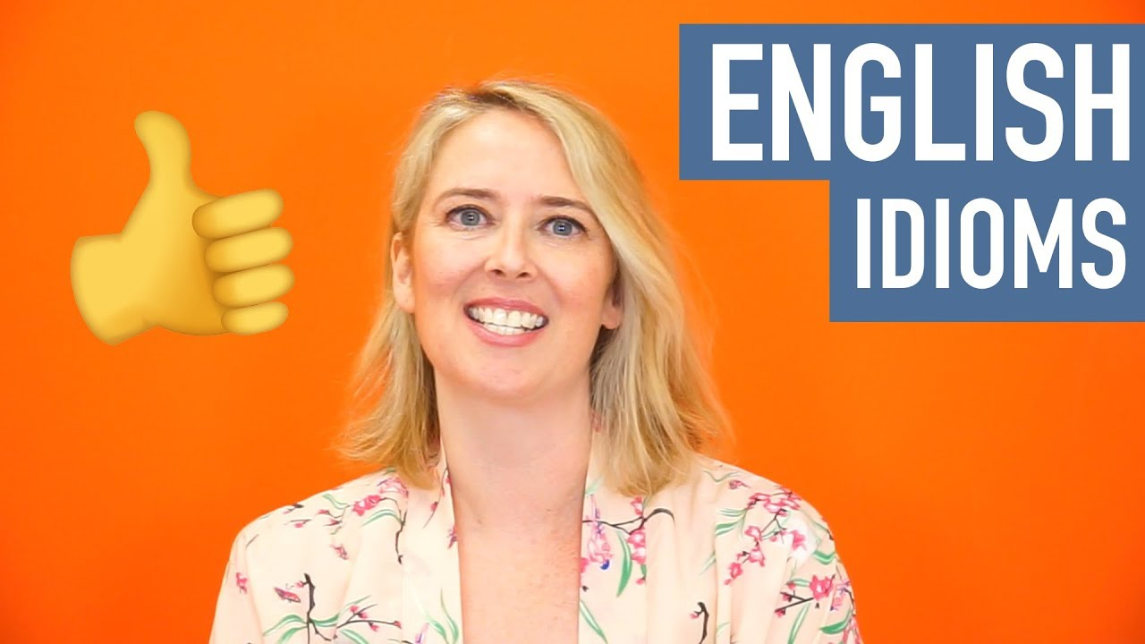 The Complete List of English Idioms, Proverbs, & Expressions