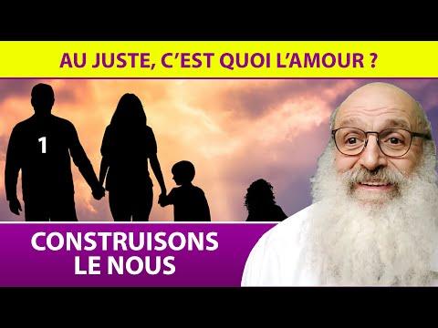 CONSTRUISONS LE NOUS 1 - Au juste, c'est quoi l'amour - Rav Shimon Ariche