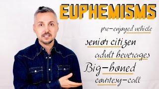 How to use EUPHEMISMS (Easily Explained)
