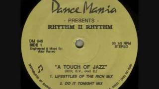Rhythm II Rhythm - A Touch Of Jazz (Lifestyles Of The Rich Mix) 1992