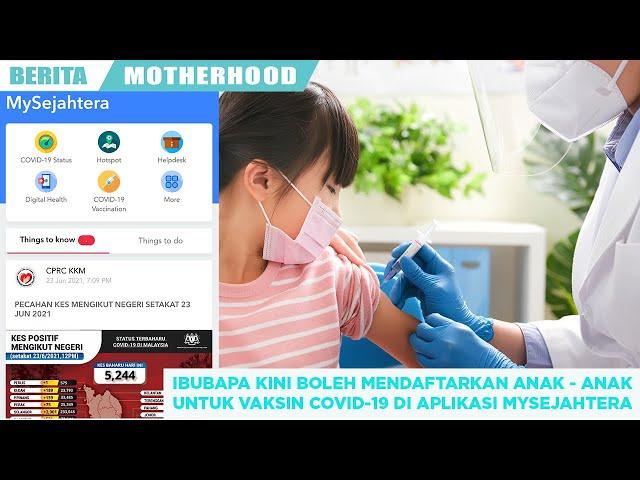 Ibu bapa kini boleh mendaftarkan anak-anak untuk vaksin Covid-19 menggunakan aplikasi MySejahtera