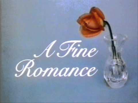 A fine romance (  Jerome Kern - Dorothy Fields )