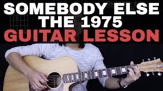 Somebody Else Guitar Tutorial - The 1975 Guitar Lesson |Tabs + Easy Chords + Guitar Cover|