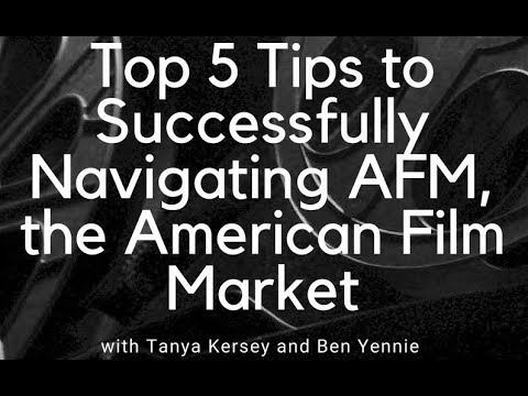 5 Tips, Tricks & Tactics for Navigating the American Film Market