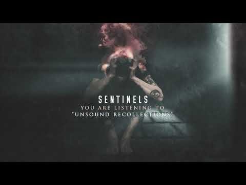 Sentinels - Unsound Recollections Mp3