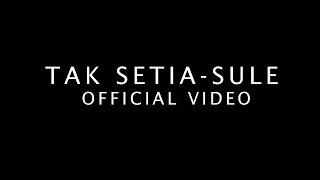 TAK SETIA - SULE (Official Video Lyric)
