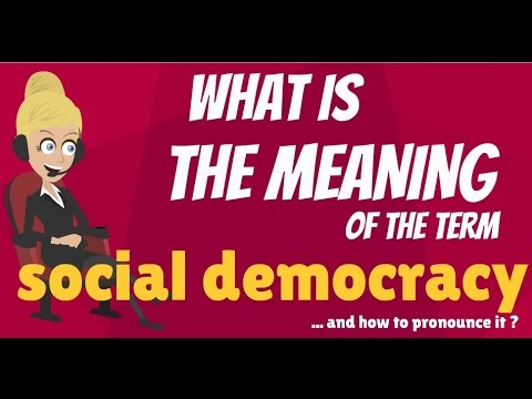 What is SOCIAL DEMOCRACY? What does SOCIAL DEMOCRACY mean? SOCIAL DEMOCRACY meaning