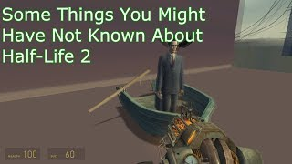 Some Things You Might Have Not Known About Half-Life 2