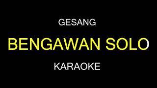 BENGAWAN SOLO (Karaoke)