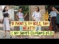 5 Summer PANTS to Kill the HEAT  No SHORT CLOTHING PT.3  SONIA GARG