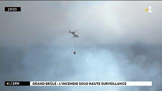 Grand-Brûlé : l'incendie sous haute surveillance