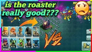 Is the ROASTER really good? Roaster versus Every Troop in the Clash of Clans Builder Hall 6 UPDATE!