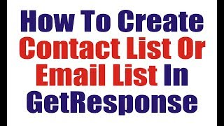 How To Create Contact List Or Email List In GetResponse, Getresponse Guide