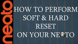 How To Perform Soft And Hard Reset on Your Neato