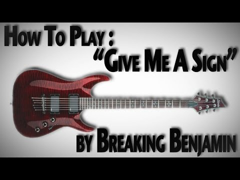"""How to Play """"Give Me A Sign"""" by Breaking Benjamin"""