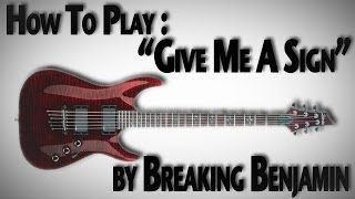 "How to Play ""Give Me A Sign"" by Breaking Benjamin"