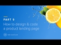 How To Design and Code a Product Landing Page -  Part 9