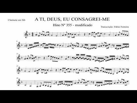 Tocata Com Partitura - Hino 355 - A Ti, Deus, Eu Consagrei-me - Clarinete Egnaldo.