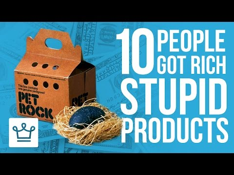 10 People Who Got Rich From Stupid Products