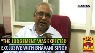 "Exclusive : ""The Judgement was an Expected One"" - Bhavani Singh - Thanthi TV"