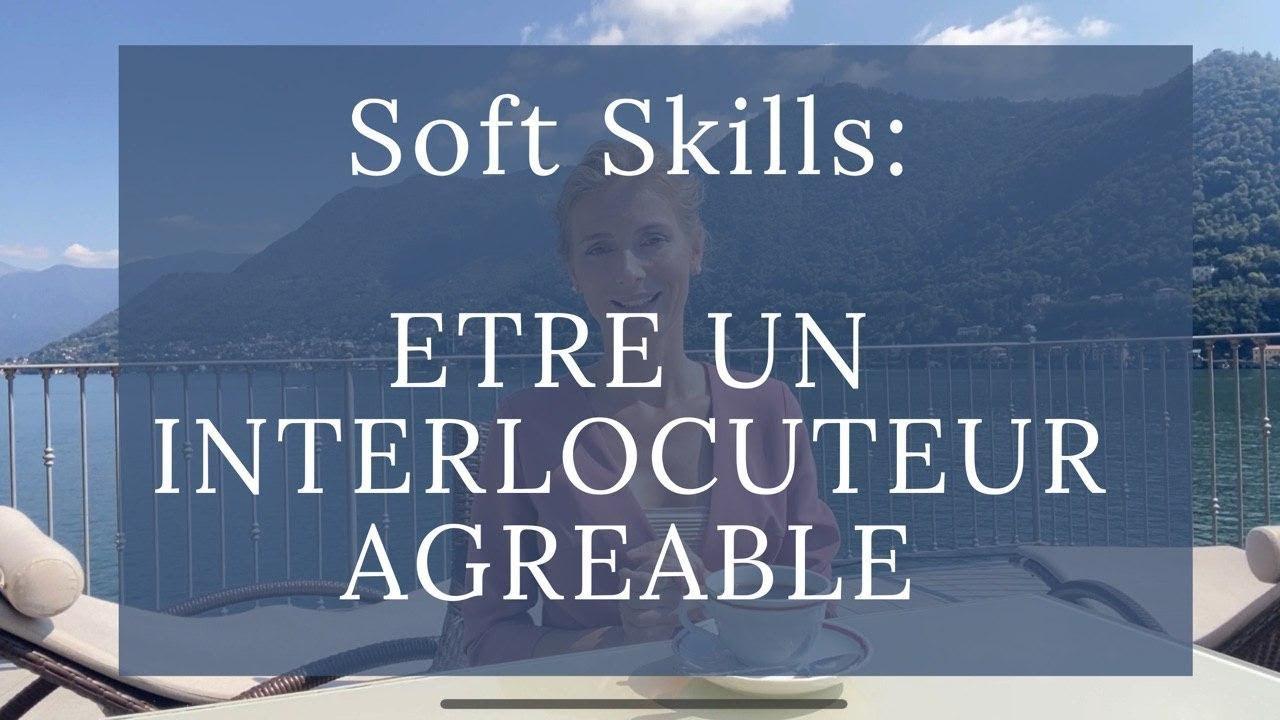 Soft Skills: Être un interlocuteur agréable