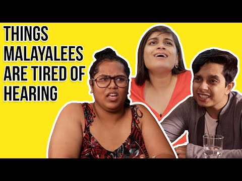 Things Malayalees Are Tired Of Hearing   BuzzFeed India