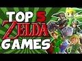 Top 5 BEST Zelda Games