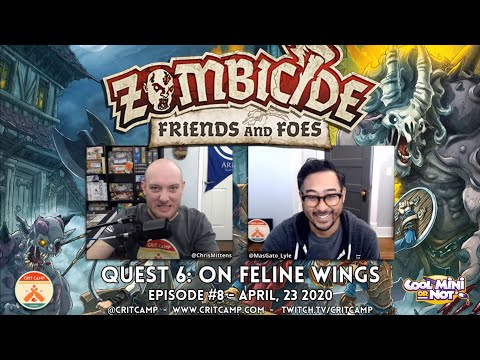 Zombicide Friends & Foes EP8 Q6: On Feline Wings P1 - Crit Camp