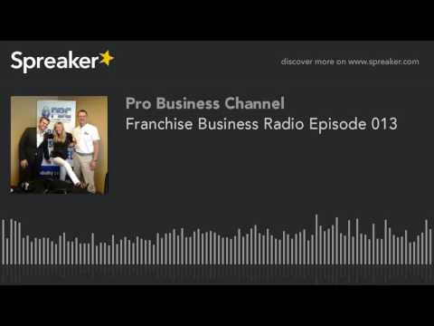 Franchise Business Radio Episode 013
