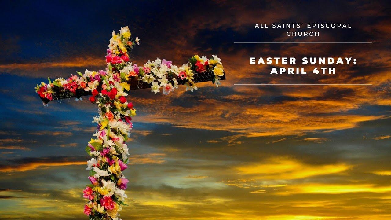 """Easter Sunday"" | All Saints' Episcopal Church | Sunday Service"