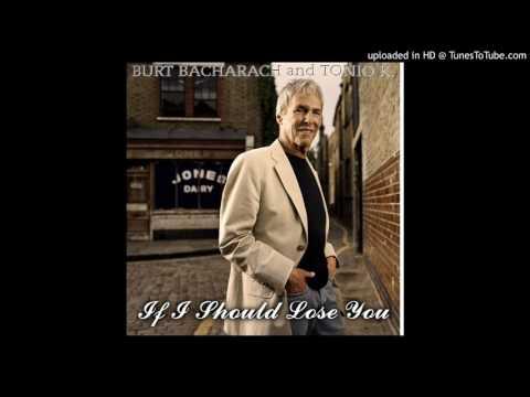 Burt Bacharach and Tonio K. - If I Should Lose You