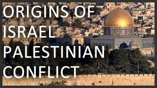 Origins of Israel Palestinian Conflict
