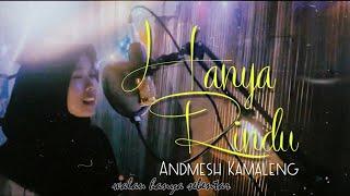 Hanya Rindu - Andmesh Kamaleng    Cover by Anita