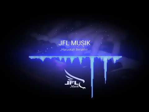 Haruskah Berakhir - Musik Dangdut Elekton | JFL Musik