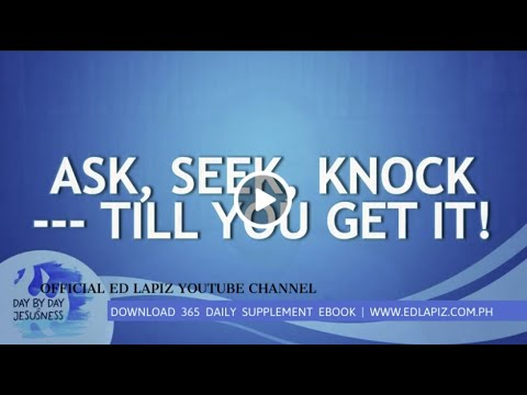 Download Ed Lapiz - ASK SEEK KNOCK --TILL YOU GET IT! /Latest Sermon Review New Video (Official Channel 2020)