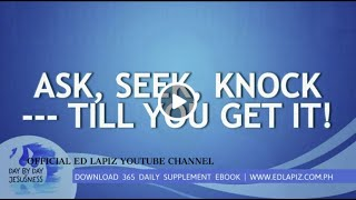 Ed Lapiz - ASK SEEK KNOCK --TILL YOU GET IT! /Latest Sermon Review New Video (Official Channel 2020)