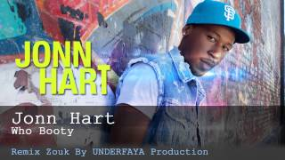 Jonn Hart Who Booty - Nouveauté Zouk Remix 2013 [By Underfaya Prod] (UZUSVOL2)