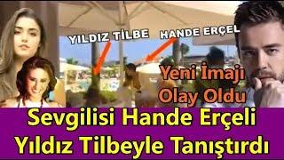 Murat Dalkılıç Sevgilisi Hande Erçeli Yıldız Tilbeyle Tanıştırdı Yeni İmajı  Olay Oldu Magazin