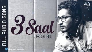 3 Saal (Full Audio Song) | Jassi Gill | Punjabi Song Collection | Speed Records