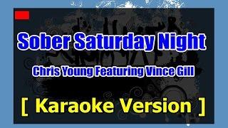 Sober Saturday Night [ Karaoke Version ] – Chris Young Featuring Vince Gill - Karaoke 808