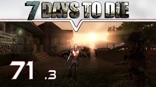 7 DAYS TO DIE Alpha 10.4 ★ #71 - Zombie Sunset ★ Let