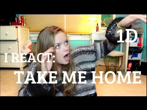 I REACT: Take Me Home || One Direction