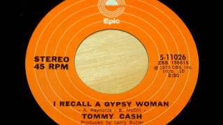 "Tommy Cash ""I Recall A Gypsy Woman"""