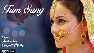 Video Tum Sang (with you always) | Latest Romantic Music Video | Anweshaa | Swapnil Mistry download MP3, 3GP, MP4, WEBM, AVI, FLV Mei 2018