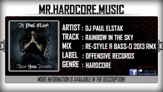 DJ Paul Elstak - Rainbow In The Sky (Re-Style & Bass-D 2013 Rmx) [HQ|HD]