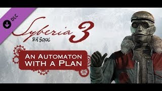 Syberia 3 an Automation with a Plan || PC Gameplay