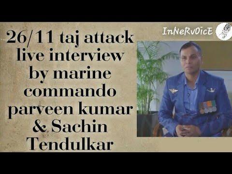 26/11 taj attack live interview by marine commando parveen kumar||By InNeRvOicE||