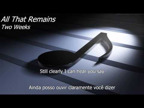Two Weeks - All That Remains - (Lyrics / Letra)