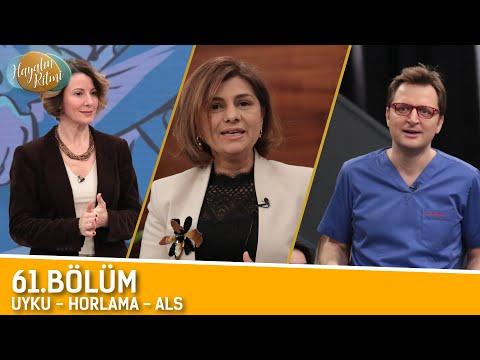 HAYATIN RİTMİ 61. BÖLÜM (UYKU - HORLAMA - ALS) 29 / 04 / 2019